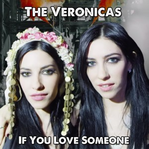 The-Veronicas-If-You-Love-Someone