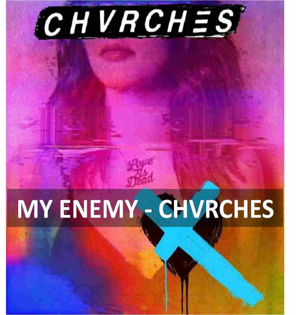 MY-ENEMY-CHVRCHES