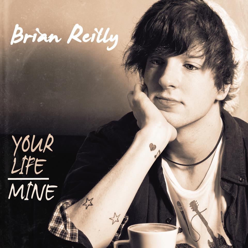 Brian-Reillt-Your-Life-Mine