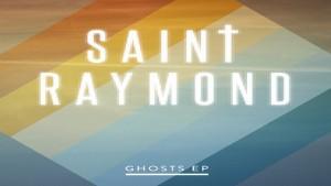 Saint-Raymond-Ghosts-EP