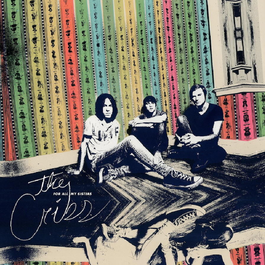 the-cribs-for-all-my-sisters