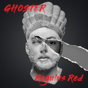 Regulus Red - Ghoster single artwork